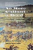 No More Gallant a Deed: A Civil War Memoir of the First Minnesota Volunteers