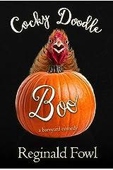 Cocky Doodle Boo: A Barnyard Comedy (Cocky Doodle Doo Book 2) Kindle Edition