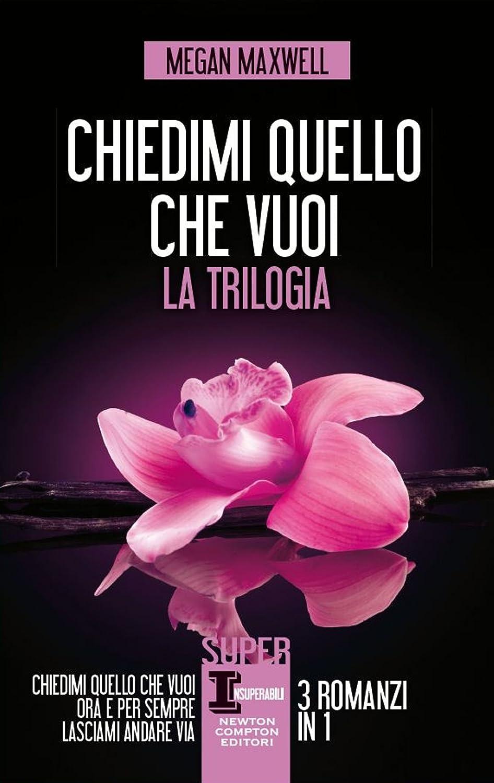 Chiedimi quello che vuoi. La trilogia (eNewton Narrativa) (Italian ...
