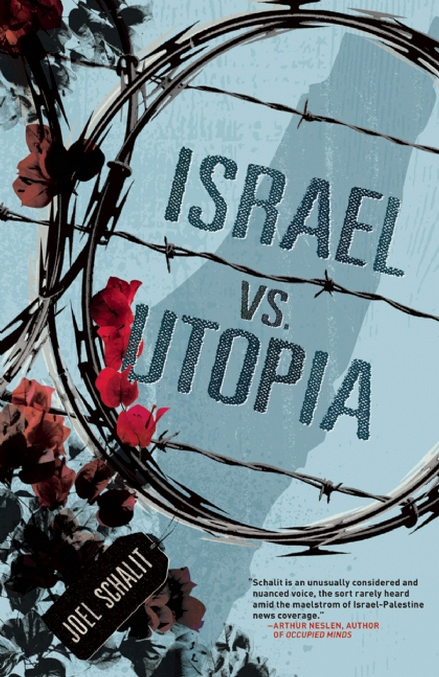Israel vs  Utopia: Joel Schalit: 9781933354873: Amazon com