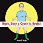 Back, Sack & Crack (& Brain): A Rather Graphic Novel About Living With Embarrassing Health Problems