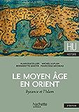 Le Moyen Âge en Orient (Carré Histoire médiévale)