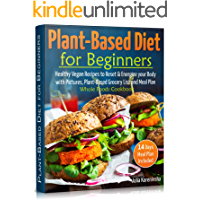 Plant-Based Diet for Beginners: Healthy Vegan Recipes to Reset and Energize your Body │with Pictures, Plant-Based…