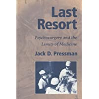 Last Resort Paperback: Psychosurgery and the Limits of