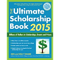 The Ultimate Scholarship Book 2015: Billions of Dollars in Scholarships, Grants and Prizes