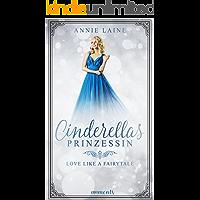 Cinderellas Prinzessin (Love like a Fairytale 1)