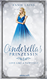 Cinderellas Prinzessin (Love like a Fairytale)