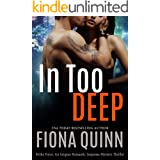 In Too Deep (Strike Force: An Iniquus Romantic Suspense Mystery Thriller Book 1)