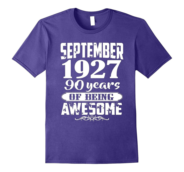 880beb89d September 1927 – 90th Birthday Gifts Funny Shirt-CL – Colamaga