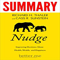 Summary of Nudge: Improving Decisions About Health, Wealth, and Happiness