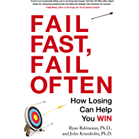 Fail Fast, Fail Often: How Losing Can Help You Win (English Edition)
