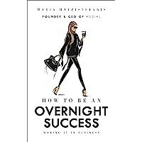 How to be an Overnight Success: Hatzistefanis Maria