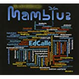 Ed Calle Presents Mamblue