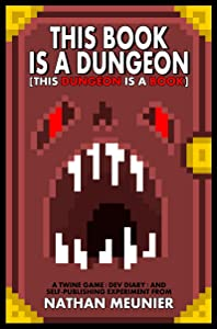 This Book Is A Dungeon [This Dungeon Is A Book] - A Twine Game | Dev Diary | Self-Publishing Experiment | Interactive Fiction