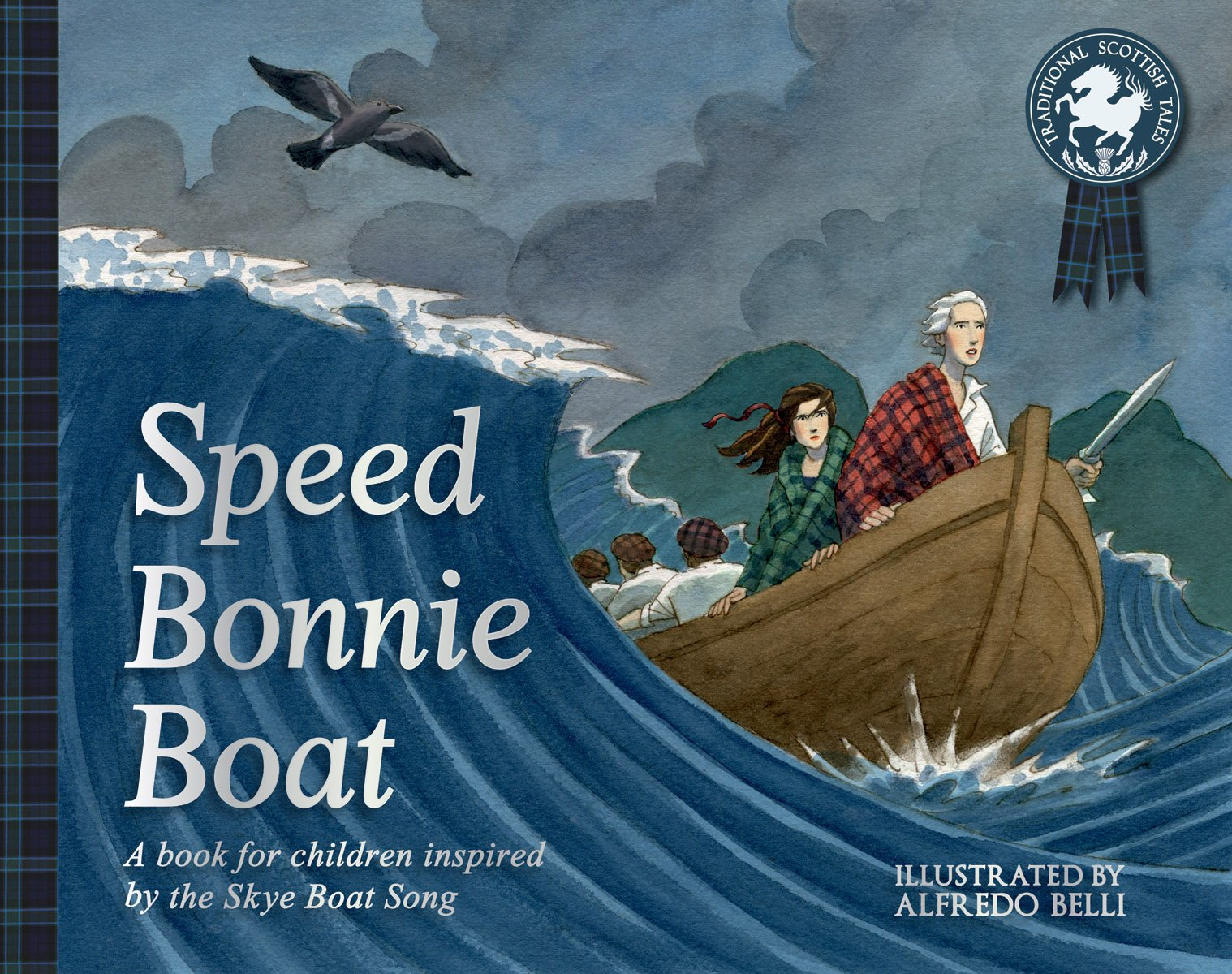 Speed Bonnie Boat: A Tale from Scottish History Inspired by the Skye Boat Song (Picture Kelpies: Traditional Scottish Tales)