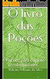 O livro das Poções: Poções para cura de enfermidades