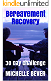 Bereavement Recovery: 30 Day Challenge