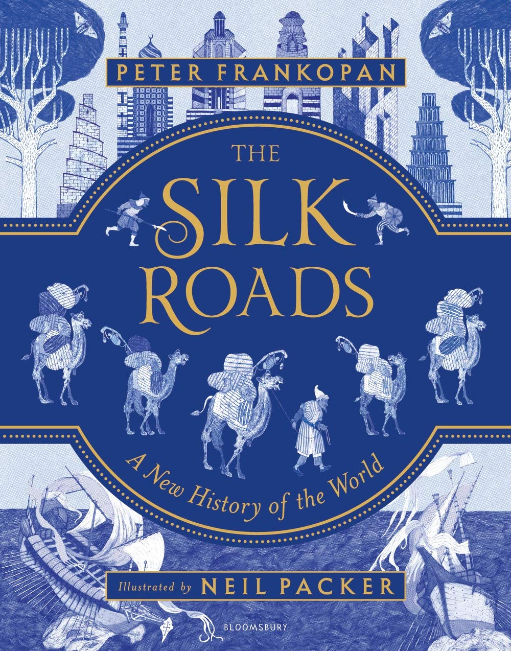 The Silk Roads. Illustrated Edition: A New History of the World