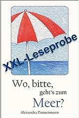 Wo, bitte, geht's zum Meer? - Mallorca-Erzählungen : XXL - Leseprobe (German Edition) Kindle Edition