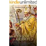 São Nicolau e Krampus: a história dos companheiros populares que recompensam e punem as crianças durante o Natal