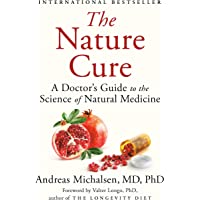 Nature Cure: A Doctor's Guide to the Science of Natural Medicine, The