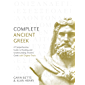 Complete Ancient Greek: A Comprehensive Guide to Reading and Understanding Ancient Greek, with Original Texts (Complete Languages)
