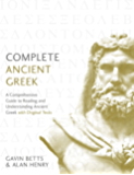 Complete Ancient Greek: A Comprehensive Guide to Reading and Understanding Ancient Greek, with Original Texts (Complete Languages) (English Edition)