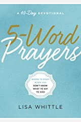 5-Word Prayers: Where to Start When You Don't Know What to Say to God Kindle Edition