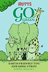 Mutts Go Green: Earth-Friendly Tips and Comic Strips Kindle Edition