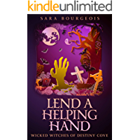 Lend a Helping Hand (Wicked Witches of Destiny Cove Book 4)