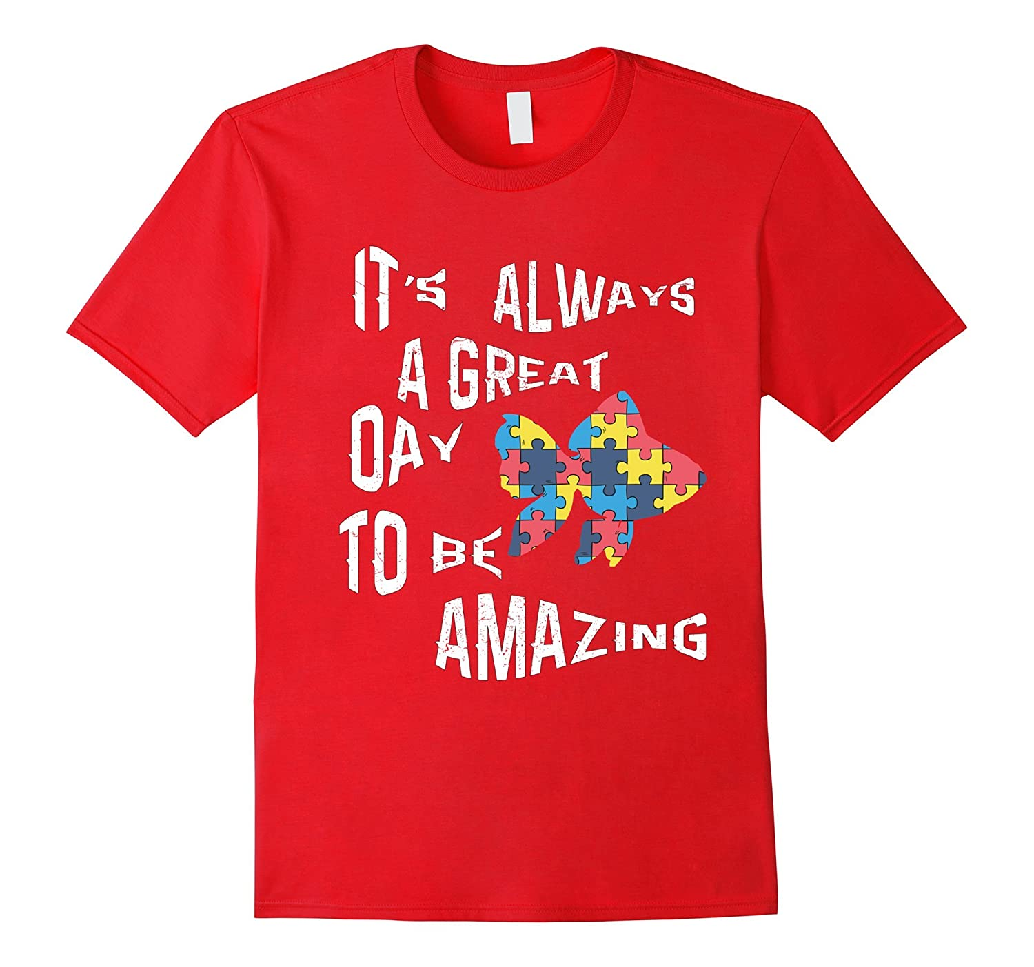 Autism Its Always A Great Day To Be Amazing T-Shirt-Vaci