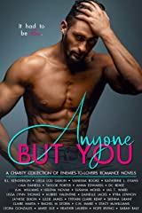 Anyone But You: A Charity Collection of Enemies-to-Lovers Romance Novels Kindle Edition