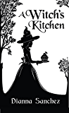 A Witch's Kitchen (The Enchanted Kitchen Book 1)