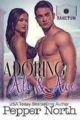Adoring Ali & Ace: A SANCTUM Novel Kindle Edition
