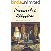 Darcy and Elizabeth: Unexpected Affection: Pride and Prejudice Variations and Sequels