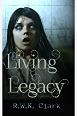 Living Legacy: Among the Dead Kindle Edition