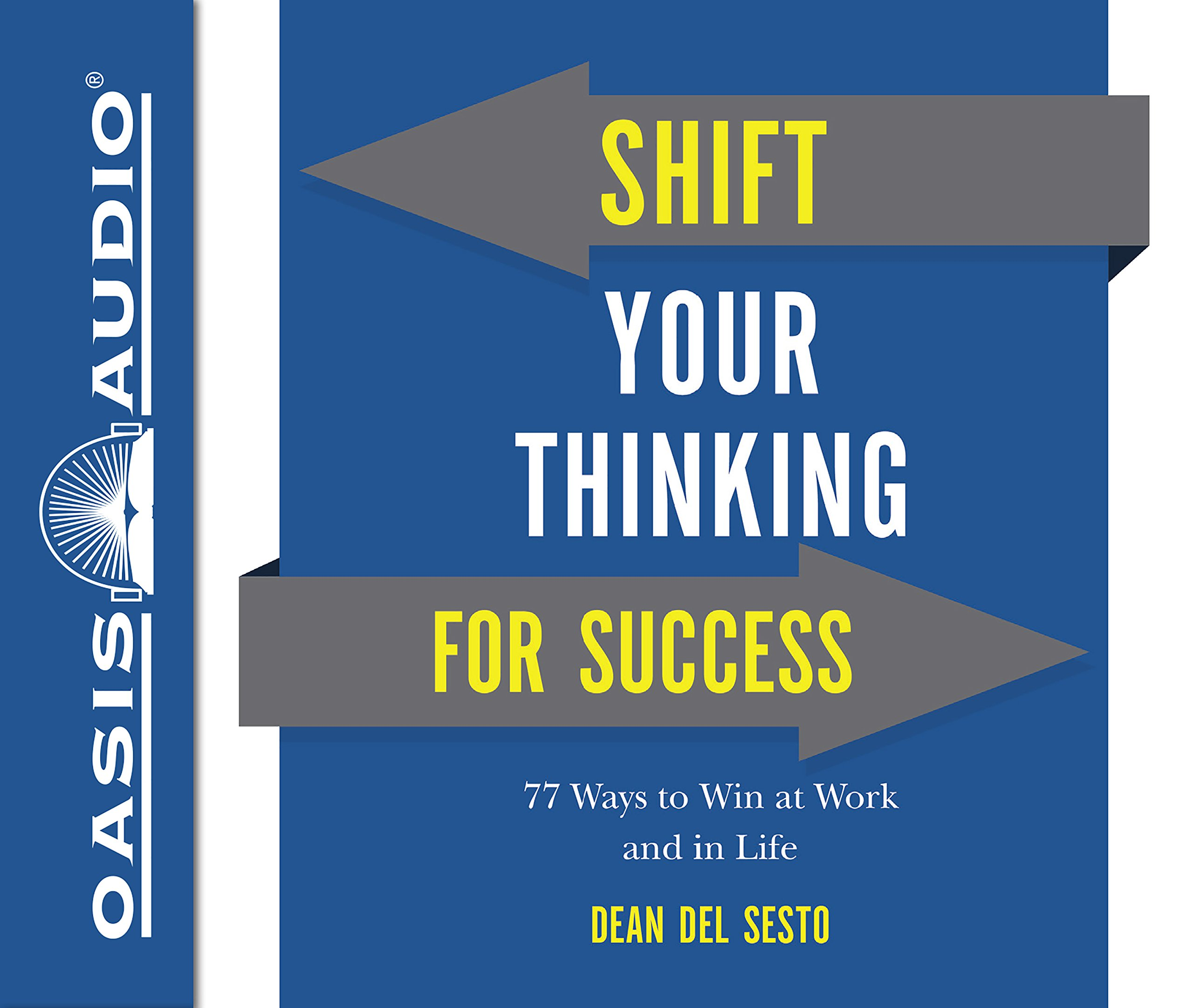 Shift Your Thinking For Success (Library Edition): 77 Ways to Win at Work and in Life PDF