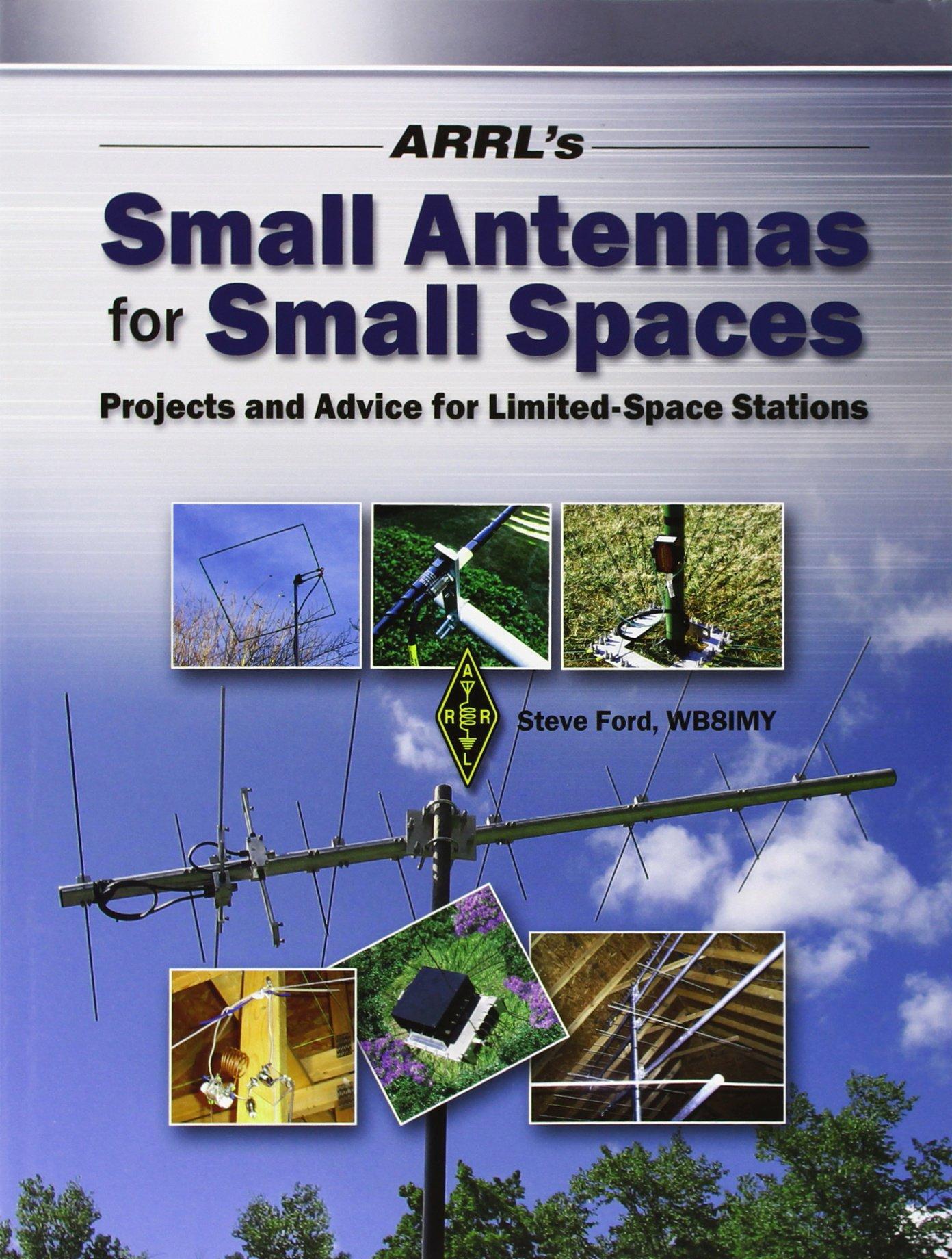 Arrl's Small Antennas for Small Spaces: ARRL Inc , Steve