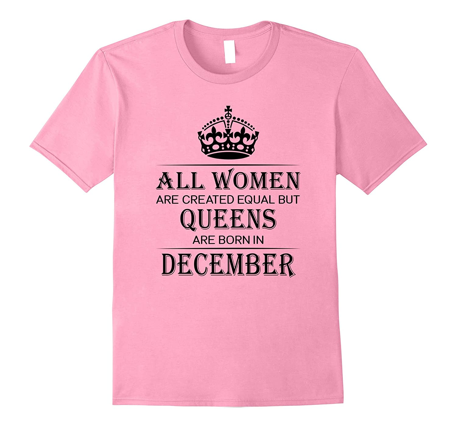 All Women Are Created Equal But Queens Are Born In December-FL