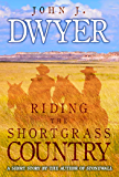 Riding the Shortgrass Country: A Short Story
