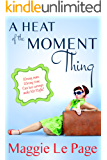 A Heat Of The Moment Thing