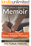 How to Write a Bestselling Memoir: Three Steps - Write, Publish, Promote
