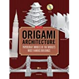Origami Architecture: Papercraft Models of the World's Most Famous Buildings: Origami Book with 16 Projects & Instructional D