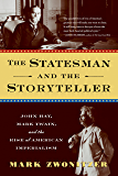 The Statesman and the Storyteller: John Hay, Mark Twain, and the Rise of American Imperialism