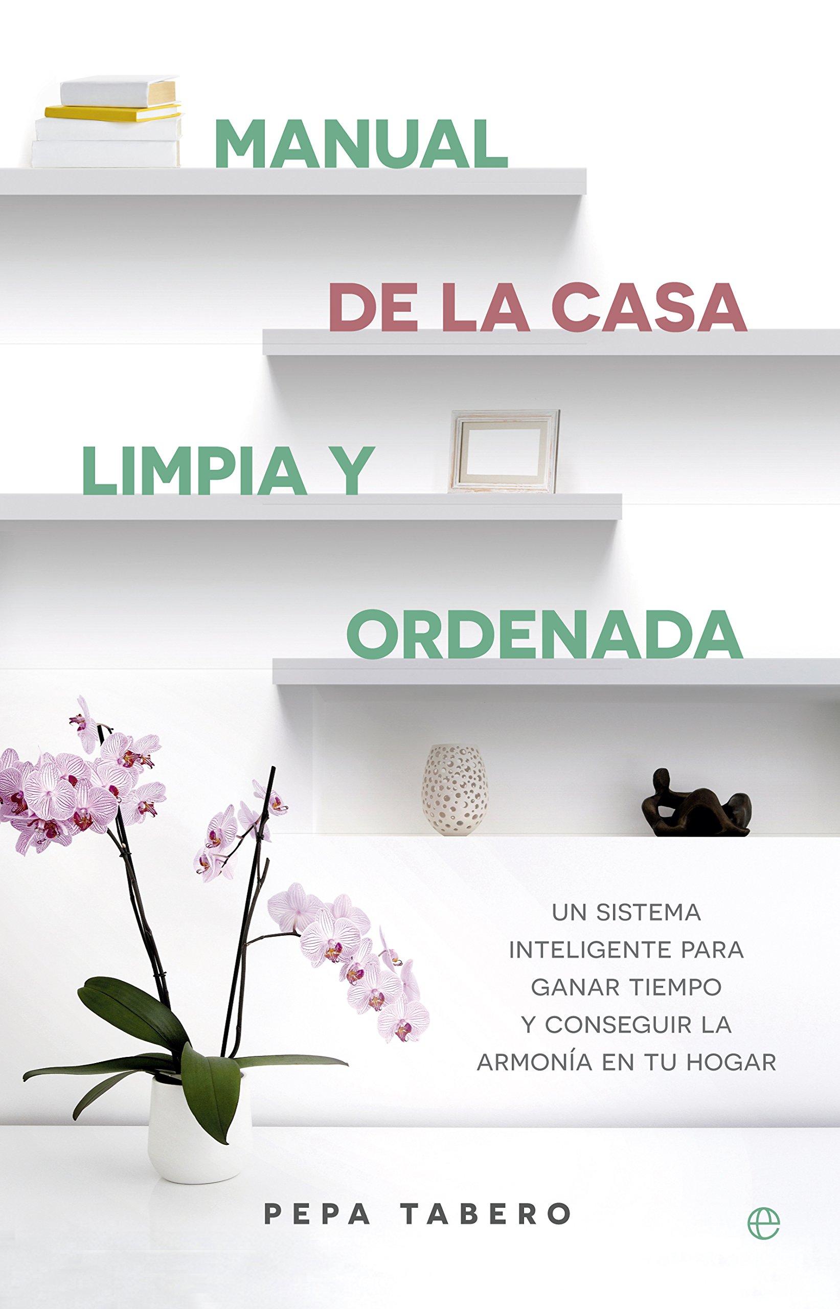 Manual De La Casa Limpia Y Ordenada Fuera De Colecci N Amazon Es  ~ Por Donde Empezar A Limpiar Una Casa