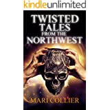 Twisted Tales From The Northwest (Star Lady Tales Book 1)