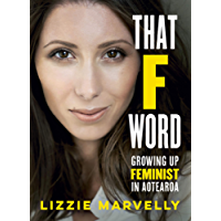 That F Word: Growing Up Feminist in Aotearoa