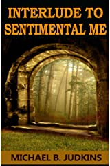 Interlude to Sentimental Me! Kindle Edition