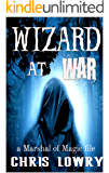 Wizard at War: a Marshal of Magic file (Witchmas Book 0)