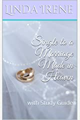 Single to a Marriage Made in Heaven: with Study Guide Kindle Edition